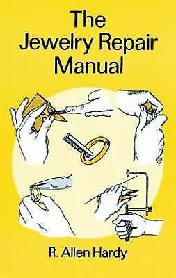The Jewelry Repair Manual by Hardy, R. Allen