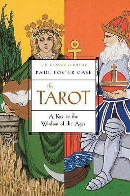 The Tarot: A Key to the Wisdom of the Ages by Case, Paul Foster