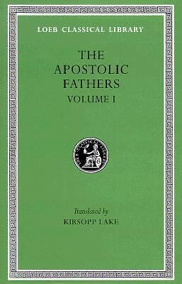 Apostolic Fathers: Volume I. I Clement. II Clement. Ignatius. Polycarp. Didache.