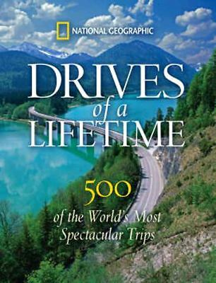Drives of a Lifetime: 500 of the World's Most Spectacular Trips, , Good, Books