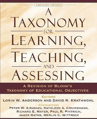 A Taxonomy for Learning, Teaching, and Assessing: A Revision of Bloom's Taxonomy