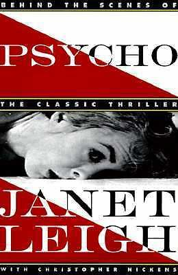 Psycho: Behind the Scenes of the Classic Thriller, Leigh, Janet, Nickens, Christ