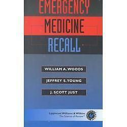 Emergency Medicine Recall, Just, J. Scott, Young, Jeffrey S., Woods, William A.,