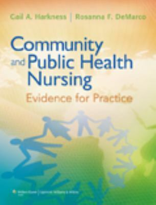 Community and Public Health Nursing,Gail A. Harkness, Rosanna F. DeMarco,  Good