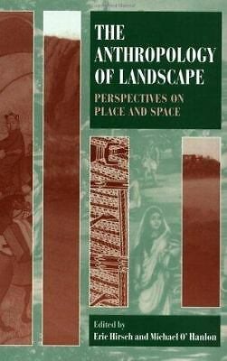 The Anthropology of Landscape: Perspectives on Place and Space (Oxford Studies i