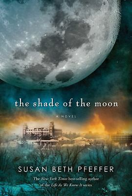 The Shade of the Moon (Life As We Knew It Series) by Pfeffer, Susan Beth