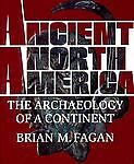 Ancient North America: The Archaeology of a Continent, Fagan, Brian M., Acceptab