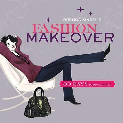 Brenda Kinsel's Fashion Makeover: 30 Days to Diva Style!,Kinsel, Brenda,  Good B