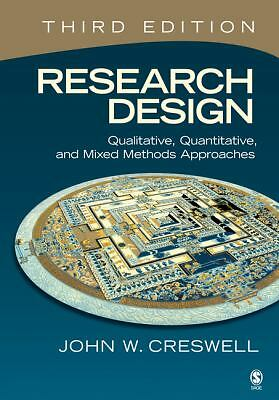 Research Design: Qualitative, Quantitative, and Mixed Methods Approaches  John