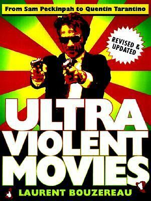 Ultraviolent Movies: From Sam Peckinpah to Quentin Tarantino  Bouzereau, Lauren