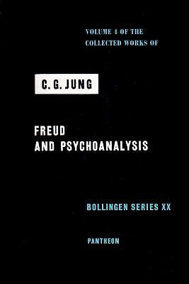 Collected Works of C.G. Jung, Volume 4: Freud & Psychoanalysis (Bollingen Series