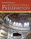 Illustrated Dictionary of Architectural Preservation, Burden, Ernest, Good Book