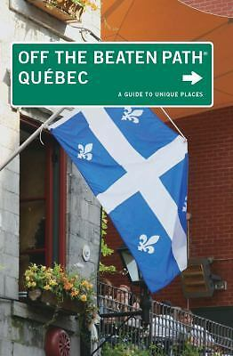 Quebec Off the Beaten Path®: A Guide To Unique Places (Off the Beaten Path Seri