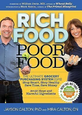 Rich Food Poor Food: The Ultimate Grocery Purchasing System (GPS) by Calton, Mi