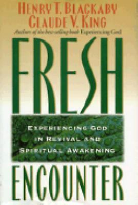 Fresh Encounter: Experiencing God in Revival and Spiritual Awakening  Blackaby,