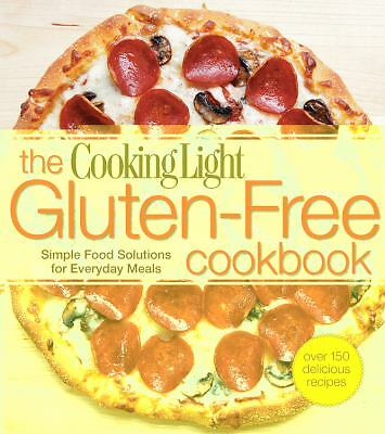 The Cooking Light  Gluten-Free Cookbook: Simple Food Solutions for Everyday Mea