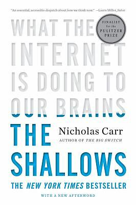 The Shallows: What the Internet Is Doing to Our Brains,Carr, Nicholas,  Acceptab