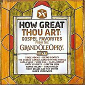 How Great Thou Art: Gospel Favorites Live from the Grand Ole Opry by Various Ar