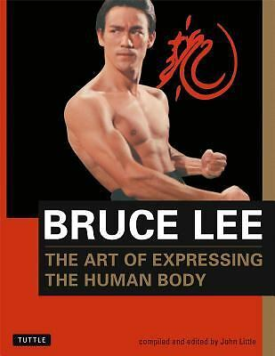 The Art of Expressing the Human Body by Bruce Lee, John Little