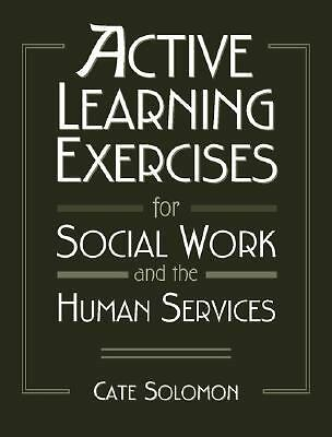 Active Learning Exercises for Social Work and the Human Services, Solomon, Cate,