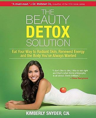 The Beauty Detox Solution: Eat Your Way to Radiant Skin, Renewed Energy and the