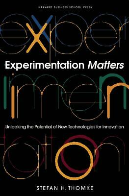 Experimentation Matters: Unlocking the Potential of New Technologies for Innovat