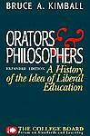 Orators and Philosophers: A History of the Idea of Liberal Education, Kimball, B