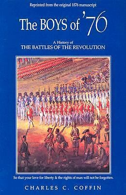 The Boys of '76: A History of the Battles of the Revolution by Coffin, Charles