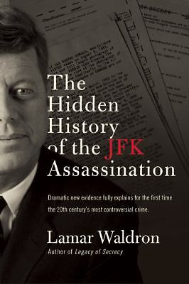 The Hidden History of the JFK Assassination by Waldron, Lamar
