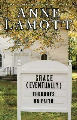 Grace (Eventually): Thoughts on Faith - Anne Lamott - Very Good Condition