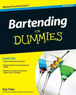 Bartending For Dummies by Foley, Ray