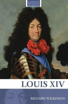 Louis XIV (Routledge Historical Biographies), Wilkinson, Richard, Acceptable Boo