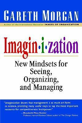 Imaginization: New Mindsets for Seeing, Organizing, and Managing, , Acceptable B