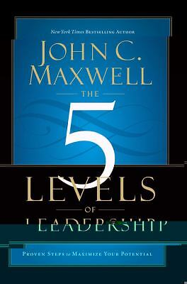 The 5 Levels of Leadership: Proven Steps to Maximize Your Potential, Maxwell, Jo