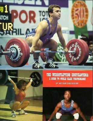 The Weightlifting Encyclopedia: A Guide to World Class Performance, Drechsler, A