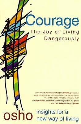 Courage: The Joy of Living Dangerously by Osho