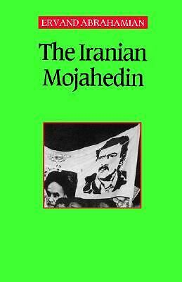 The Iranian Mojahedin by Abrahamian, Ervand