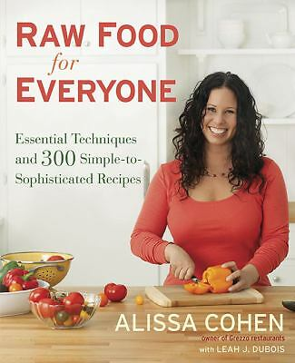 Raw Food for Everyone: Essential Techniques and 300 Simple-to-Sophisticated Reci