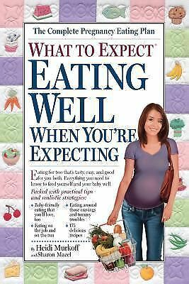What to Expect: Eating Well When You're Expecting, Murkoff, Heidi, Good Book