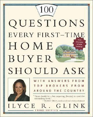 100 Questions Every First-Time Home Buyer Should Ask: With Answers from Top Bro