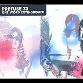 One Word Extinguisher, Prefuse 73, Very Good