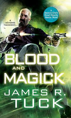 Blood and Magick (Deacon Chalk Bounty Hunter),Tuck, James R., Very Good Book