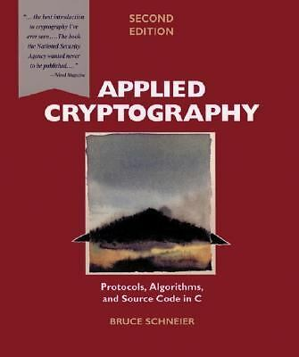Applied Cryptography: Protocols, Algorithms, and Source Code in C by Schneier,