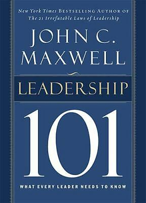 Leadership 101: What Every Leader Needs to Know, John C. Maxwell, Good Book