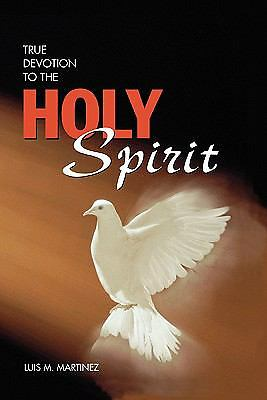 True Devotion to the Holy Spirit,Luis M. Martinez,  Good Book