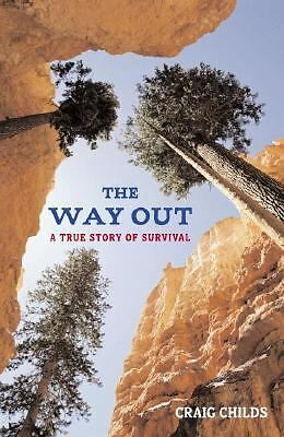 The Way Out: A True Story of Survival, Childs, Craig, Acceptable Book
