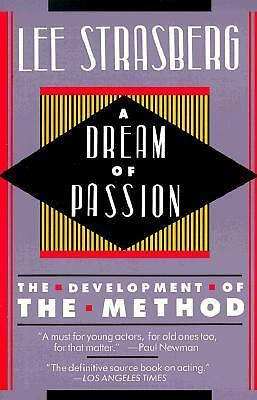 A Dream of Passion: The Development of the Method by Strasberg, Lee
