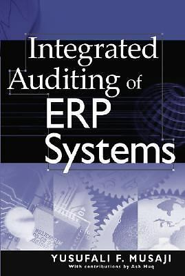 Integrated Auditing of ERP Systems, Musaji, Yusufali F., Good Book