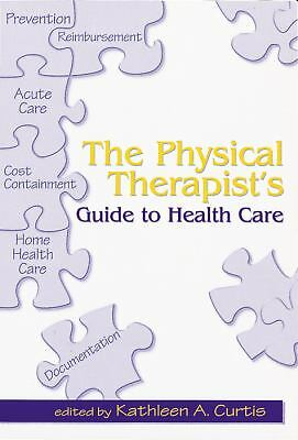 The Physical Therapist's Guide to Health Care, , Good Book