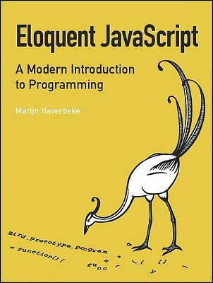Eloquent JavaScript: A Modern Introduction to Programming - Haverbeke, Marijn -